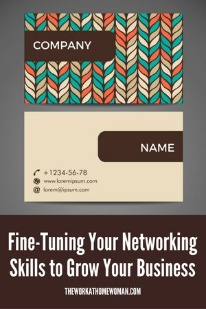 Fine Tuning Your Networking Skills to Grow Your Business