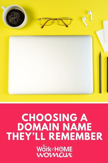 So you're ready to start a blog, congrats! But how do you choose a domain name that readers will remember? Use these tips to guide your way. #website #blog #domain via @TheWorkatHomeWoman