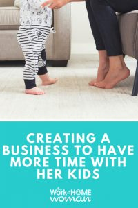 Creating a Business to Have More Time with Her Kids