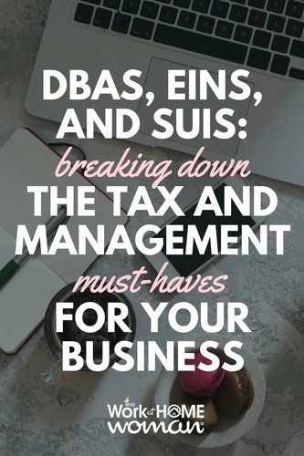 DBA, EIN, and SUI: Breaking Down the Tax and Management Must-Haves for Your Business