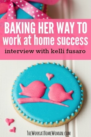 Baking Her Way to Work at Home Success - Interview with Kelli Fusaro