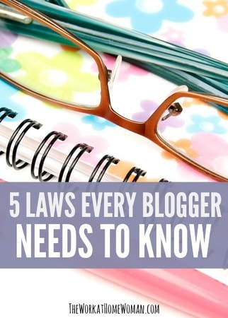 Whether you blog for business or pleasure, blogging carries an enormous amount of responsibility. Here are five laws every blogger needs to know about blogging legally.  via @TheWorkatHomeWoman