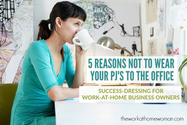 5 Reasons Not to Wear Your PJ's to the Office