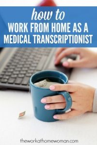 How to Work From Home as a Medical Transcriptionist