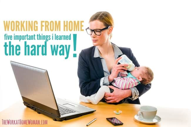Working From Home: Five Important Lessons I Learned The Hard Way