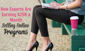 How Experts are Earning $25K a Month Selling Online Programs