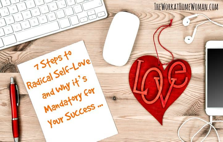 7 Steps to Radical Self-Love and Why it's Mandatory for Your Success
