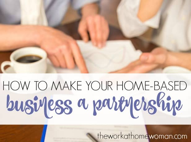 How to Make Your Home-Based Business a Partnership