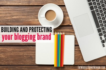 Building and Protecting Your Blogging Brand