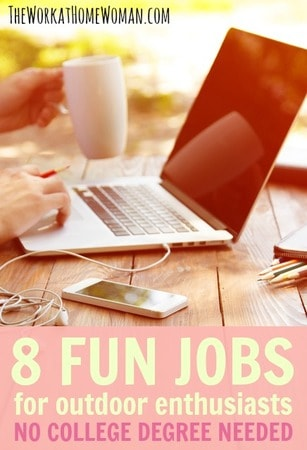 Do you dread your day job? Do you feel trapped in a 9-to-5 cube? Do you prefer to be outdoors? Here are eight fun jobs for outdoor enthusiasts, best of all no college degree needed! #outdoors #jobs #jobsearch #money via @TheWorkatHomeWoman