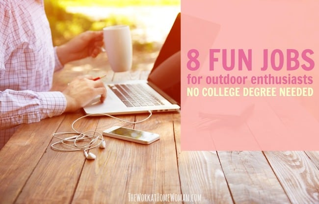 8 Fun Jobs for Outdoor Enthusiasts – No College Degree Needed!