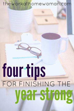 Four Tips for Finishing the Year Strong