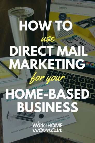 How to Use Direct Mail Marketing for Your Home-Based Business