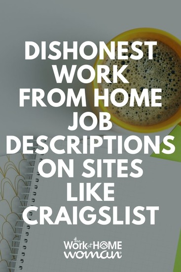 Be aware of dishonest job descriptions while searching for work-from-home jobs on sites like Craigslist. Here are some red flags that an opportunity or job may be a scam! #workfromhome #job #scam #redflags via @TheWorkatHomeWoman