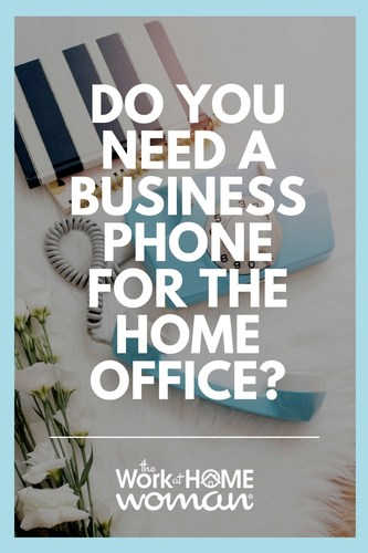 Do You Need a Business Phone for the Home Office?