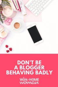 Don't Be a Blogger Behaving Badly