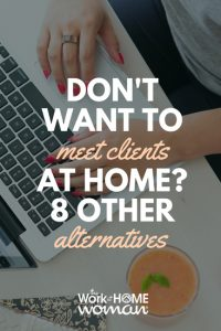 https://www.theworkathomewoman.com/wp-content/uploads/Dont-Want-to-Meet-Clients-at-Home-8-Other-Alternatives-2-200x300.jpg