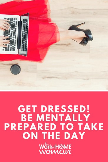 Dress For You - Be Mentally Prepared to Take on the Day