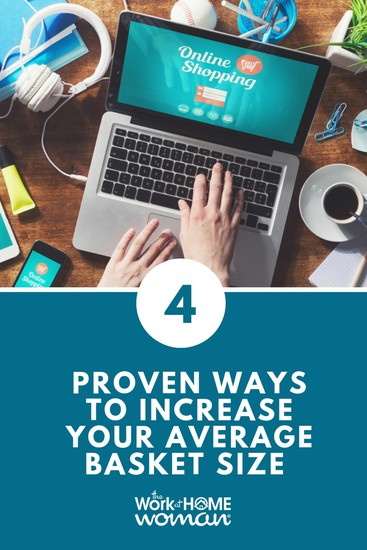 E-Commerce: 4 Proven Ways to Increase Your Average Basket Size