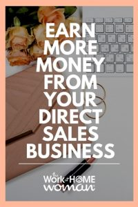 Earn More Money From Your Direct Sales Business