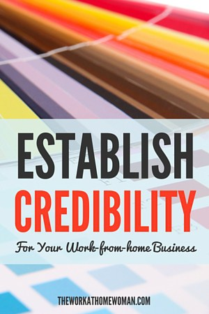 establish credibility for your work from home business
