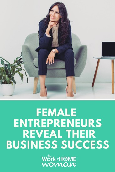 Female Entrepreneurs Reveal Their Business Success