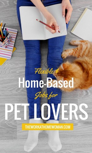 Flexible and Home-Based Jobs for Pet Lovers