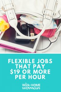 Flexible Jobs That Pay $19 or More Per Hour