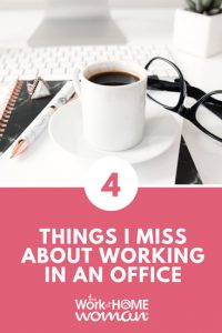 Four Things I Miss About Working in an Office