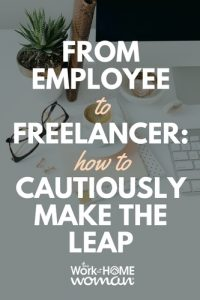 From Employee to Freelancer How to Cautiously Make the Leap