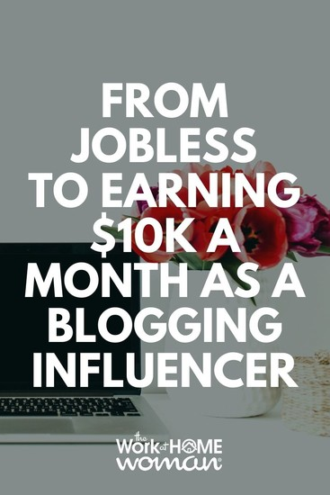 From Jobless to Earning $10K a Month as a Blogging Influencer