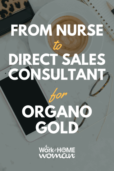 From Nurse to Direct Sales Consultant for Organo Gold