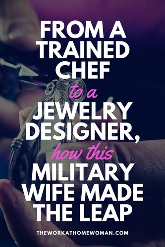 From a Trained Chef to a Jewelry Designer, How This Military Wife Made the Leap