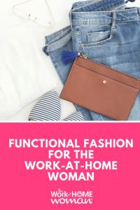 Functional Fashion for the Work-at-Home Woman