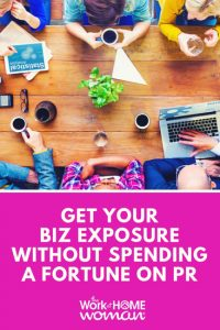 https://www.theworkathomewoman.com/wp-content/uploads/Get-Your-Biz-Exposure-Without-Spending-A-Fortune-On-PR-200x300.jpg