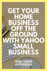 https://www.theworkathomewoman.com/wp-content/uploads/Get-Your-Home-Business-Off-the-Ground-with-Yahoo-Small-Business-200x300.jpg