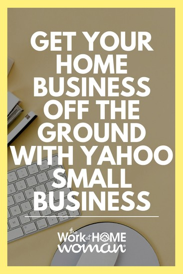 Get Your Home Business Off the Ground with Yahoo Small Business