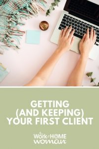 Getting (and Keeping) Your First Client