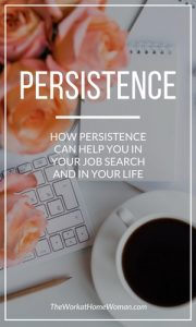 How Persistence Can Help You in Your Job Search and in Your Life