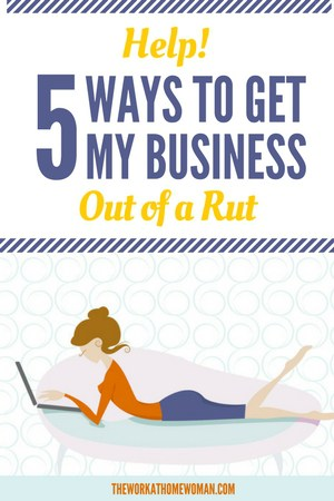 How to Get Out of a Business Rut