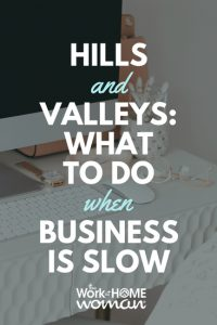Hills and Valleys: What to Do When Business is Slow