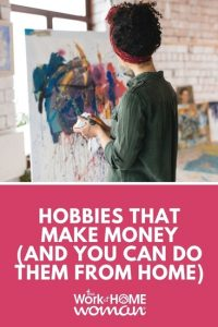 Hobbies That Make Money (And You Can Do Them from Home)
