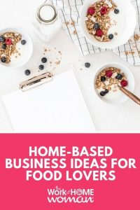 Home-Based Business Ideas for Food Lovers