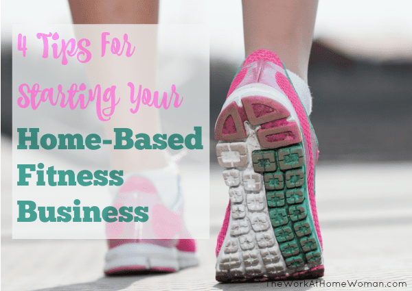 4 Tips For Starting Your Home-Based Fitness Business