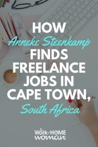 How Anneke Steenkamp Finds Freelance Jobs in Cape Town, South Africa