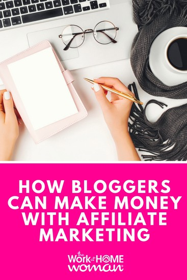 How Bloggers Can Make Money With Affiliate Marketing