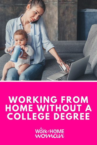 How do you find a work-from-home job when you don't have a college degree? Here's how you can advance your remote career without a degree. via @TheWorkatHomeWoman