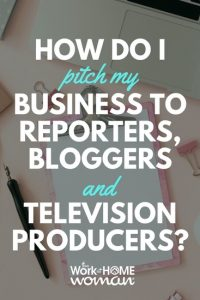 How Do I Pitch My Business to Reporters, Bloggers and Television Producers