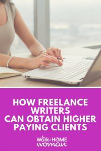 How Freelance Writers Can Obtain Higher Paying Clients