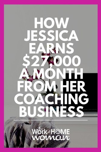 How Jessica Earns $27,000 a Month From Her Coaching Business